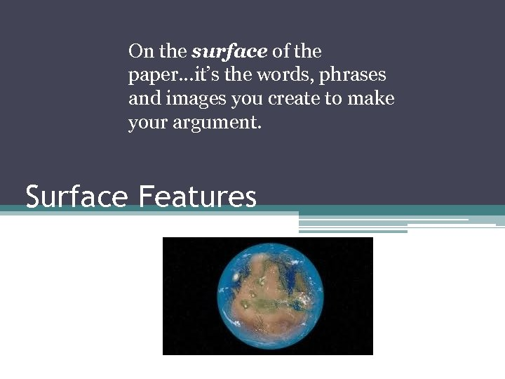On the surface of the paper…it's the words, phrases and images you create to
