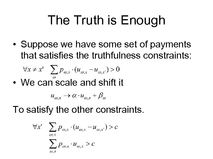 The Truth is Enough • Suppose we have some set of payments that satisfies