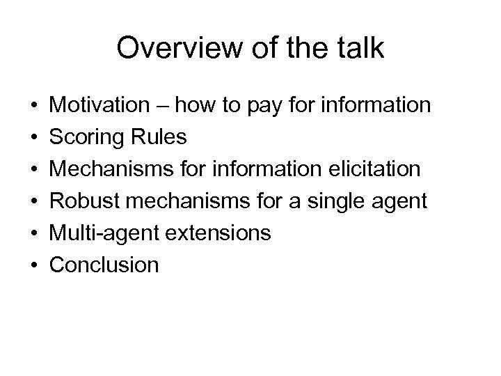 Overview of the talk • • • Motivation – how to pay for information