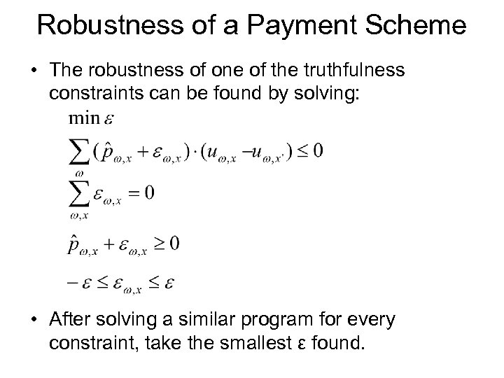 Robustness of a Payment Scheme • The robustness of one of the truthfulness constraints