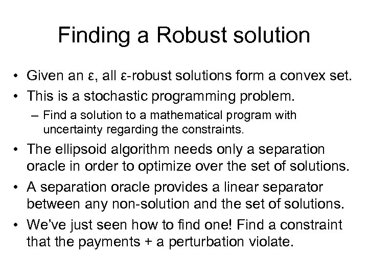 Finding a Robust solution • Given an ε, all ε-robust solutions form a convex