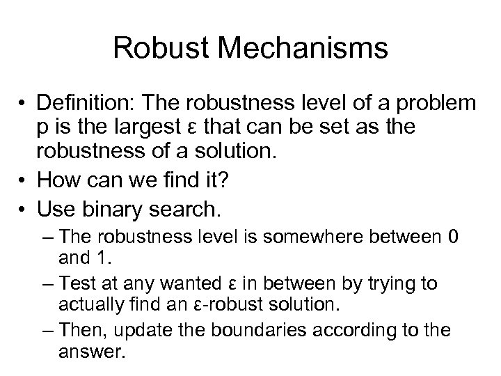 Robust Mechanisms • Definition: The robustness level of a problem p is the largest