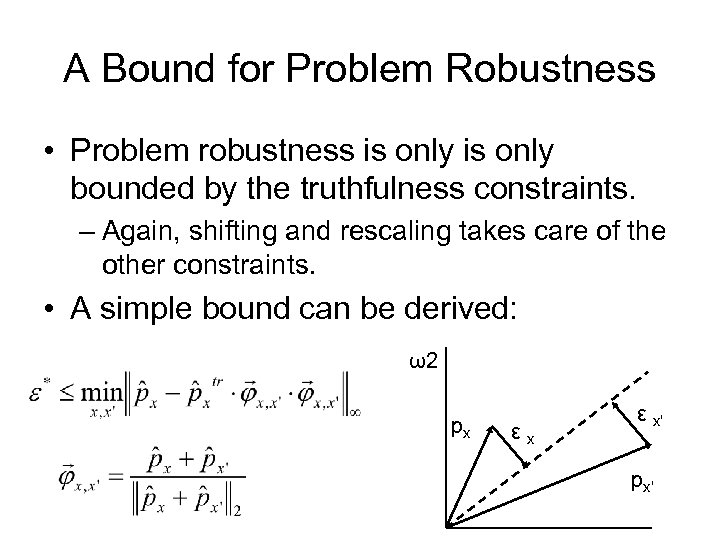 A Bound for Problem Robustness • Problem robustness is only bounded by the truthfulness