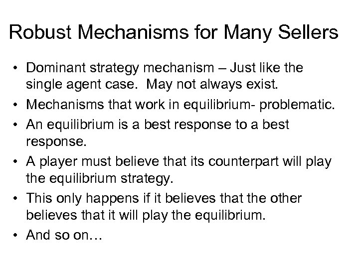 Robust Mechanisms for Many Sellers • Dominant strategy mechanism – Just like the single
