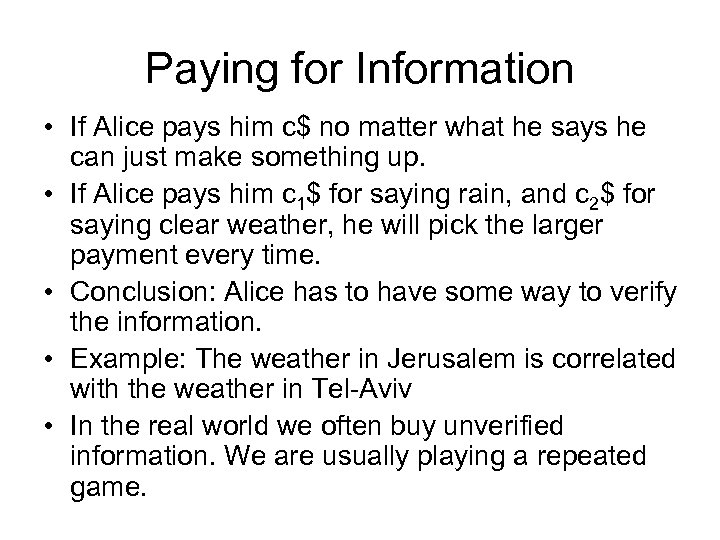 Paying for Information • If Alice pays him c$ no matter what he says