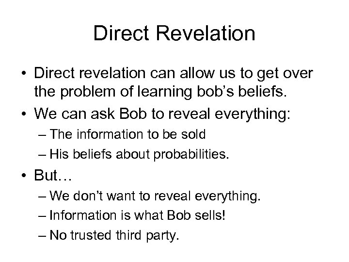Direct Revelation • Direct revelation can allow us to get over the problem of
