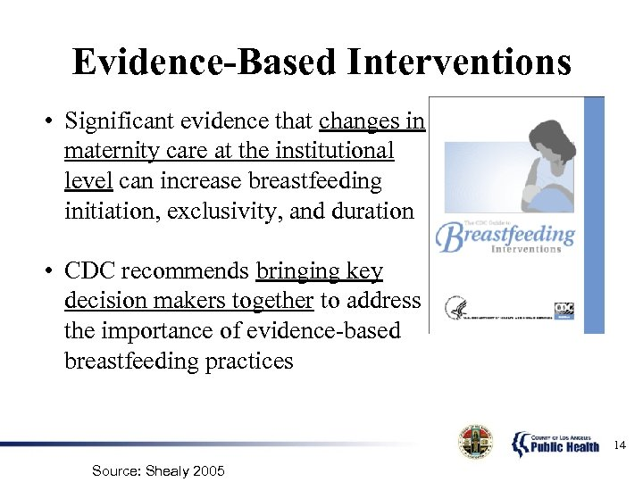 Evidence-Based Interventions • Significant evidence that changes in maternity care at the institutional level