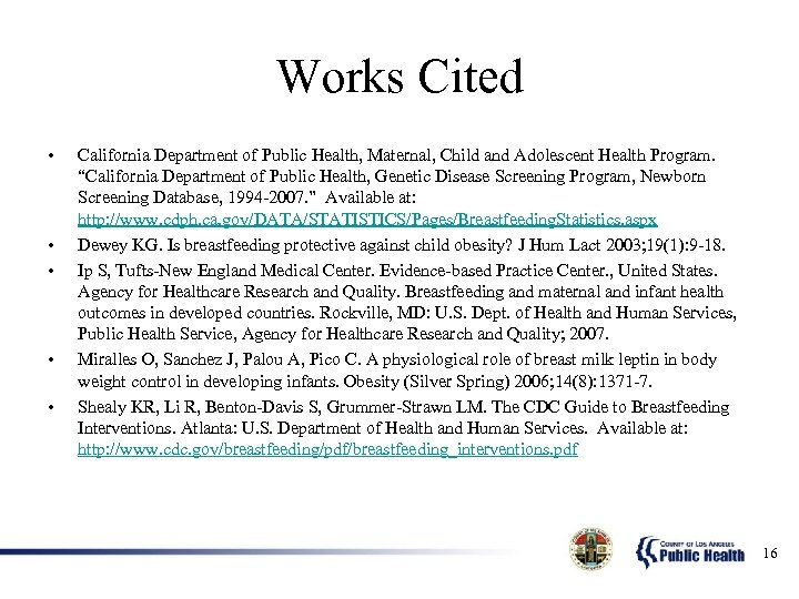 Works Cited • • • California Department of Public Health, Maternal, Child and Adolescent