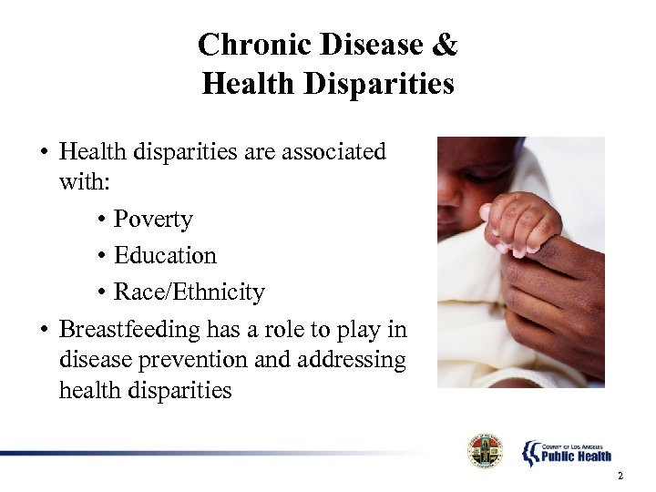 Chronic Disease & Health Disparities • Health disparities are associated with: • Poverty •