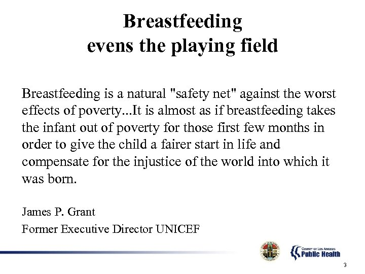 Breastfeeding evens the playing field Breastfeeding is a natural