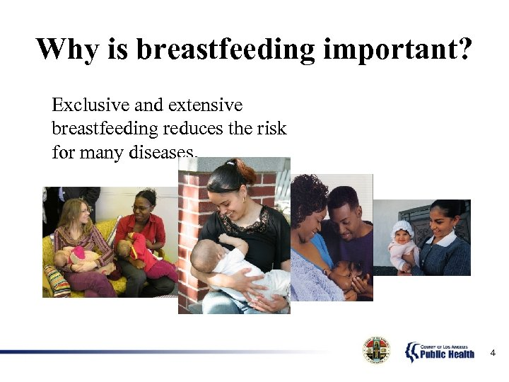 Why is breastfeeding important? Exclusive and extensive breastfeeding reduces the risk for many diseases.