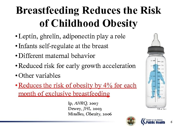 Breastfeeding Reduces the Risk of Childhood Obesity • Leptin, ghrelin, adiponectin play a role