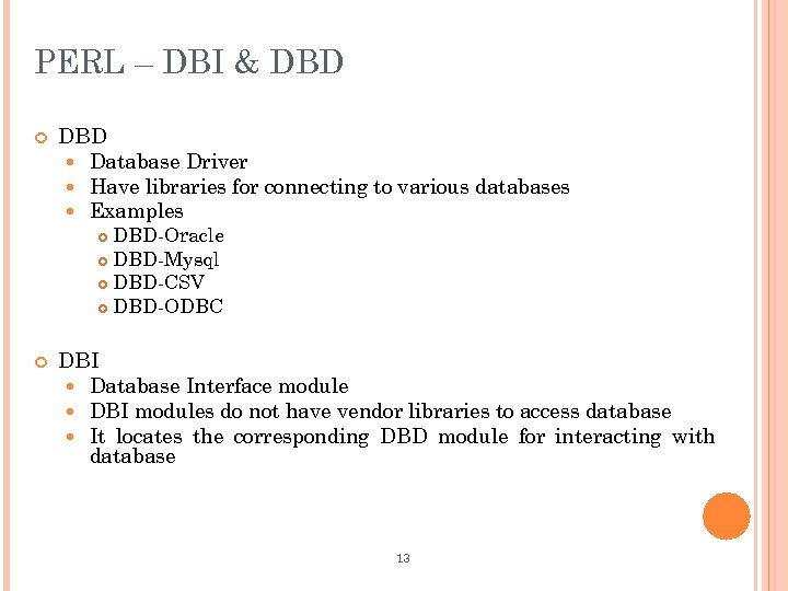 PERL – DBI & DBD Database Driver Have libraries for connecting to various databases