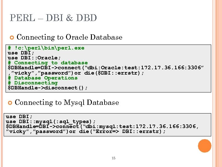 PERL – DBI & DBD Connecting to Oracle Database # !c: perlbinperl. exe use