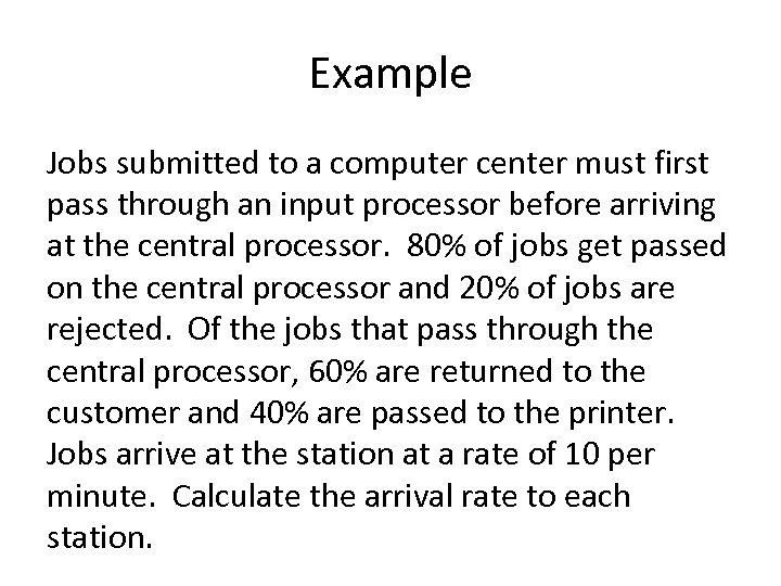 Example Jobs submitted to a computer center must first pass through an input processor