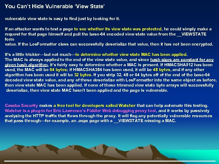 You Can't Hide Vulnerable 'View State' vulnerable view state is easy to find just