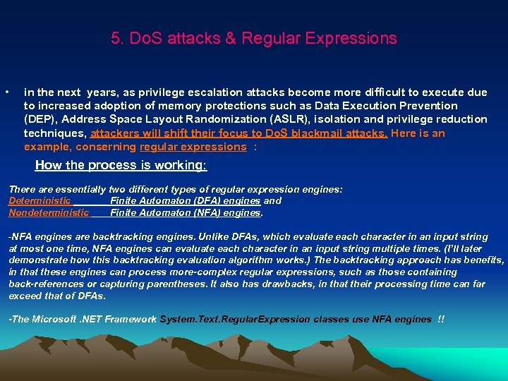 5. Do. S attacks & Regular Expressions • in the next years, as privilege