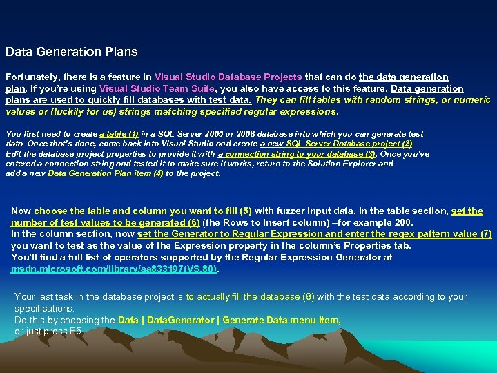 Data Generation Plans Fortunately, there is a feature in Visual Studio Database Projects that
