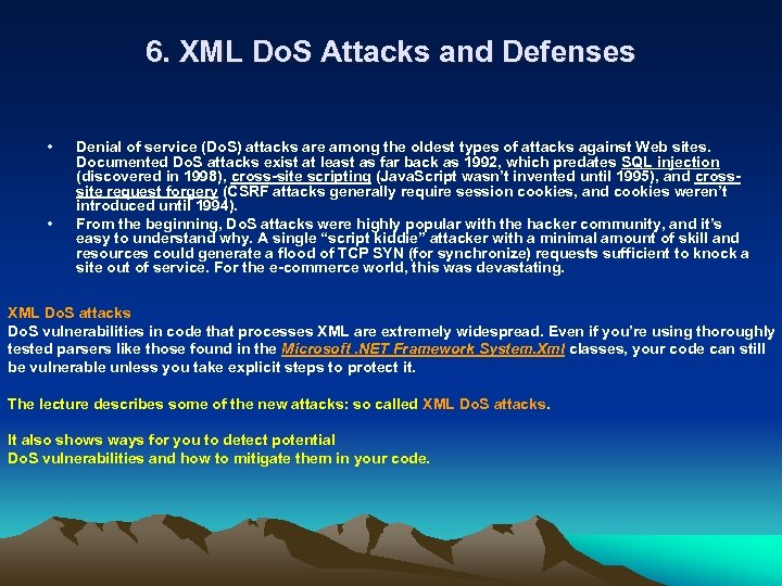 6. XML Do. S Attacks and Defenses • • Denial of service (Do. S)