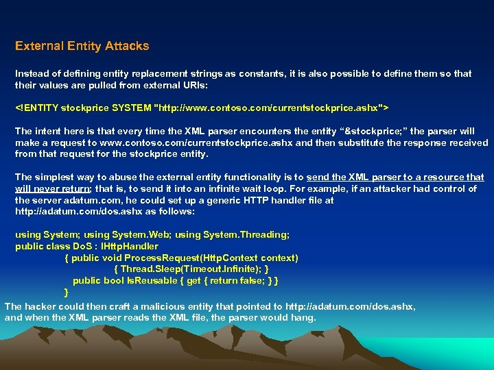 External Entity Attacks Instead of defining entity replacement strings as constants, it is also