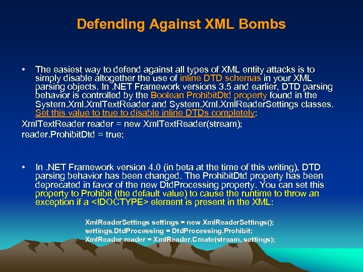 Defending Against XML Bombs • The easiest way to defend against all types of