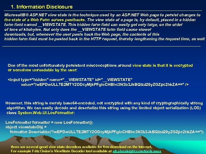 1. Information Disclosure Microsoft. В® ASP. NET view state is the technique used by