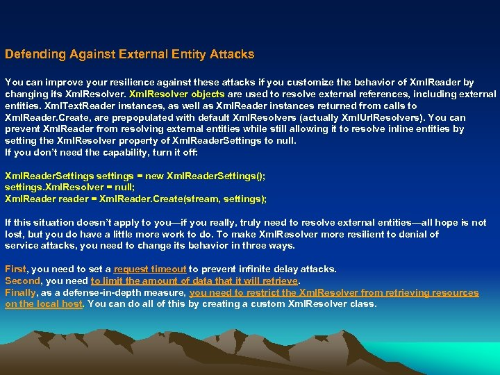 Defending Against External Entity Attacks You can improve your resilience against these attacks if