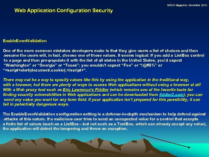 MSDN Magazine, November 2010 Web Application Configuration Security Enable. Event. Validation One of the