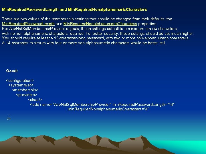 Min. Required. Password. Length and Min. Required. Nonalphanumeric. Characters There are two values of