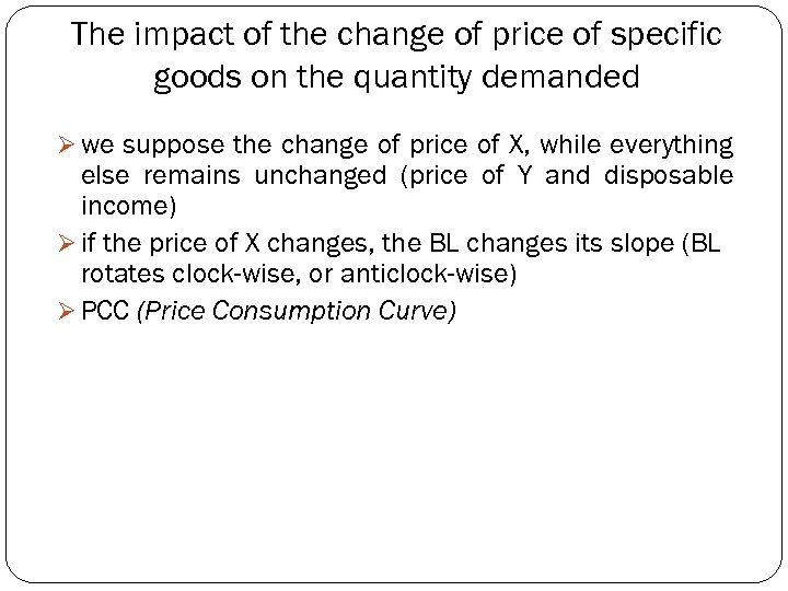 The impact of the change of price of specific goods on the quantity demanded