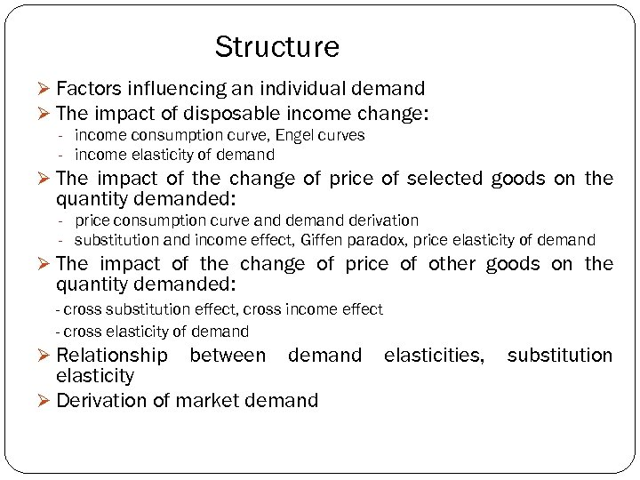 Structure Ø Factors influencing an individual demand Ø The impact of disposable income change: