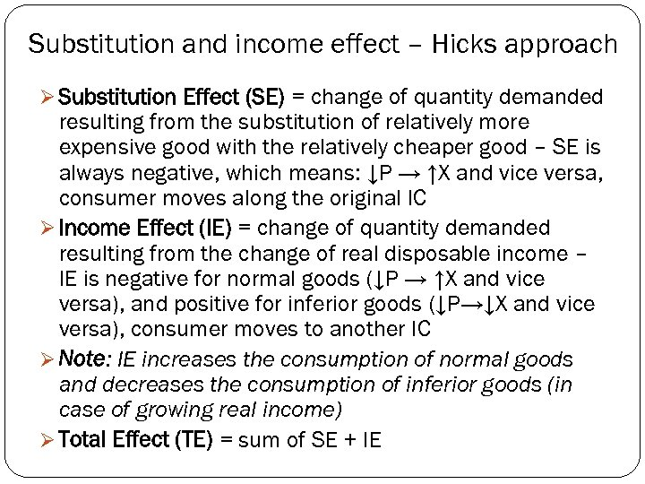 Substitution and income effect – Hicks approach Ø Substitution Effect (SE) = change of