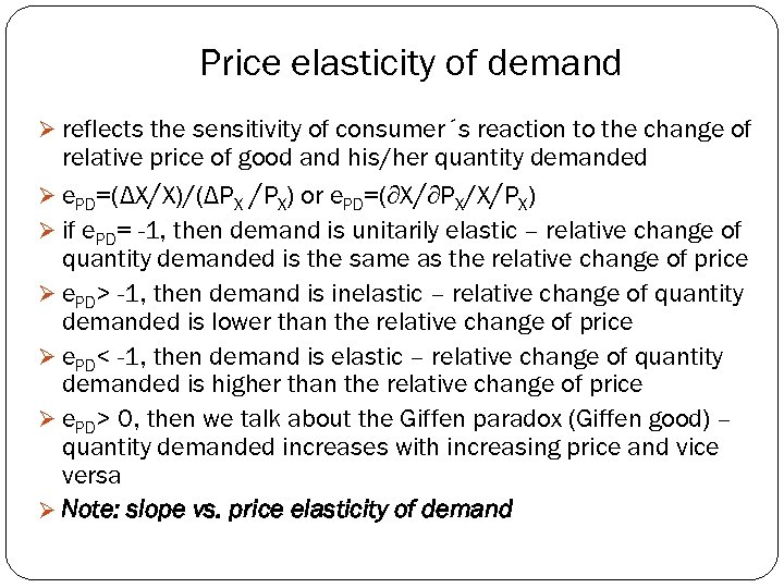 Price elasticity of demand Ø reflects the sensitivity of consumer´s reaction to the change