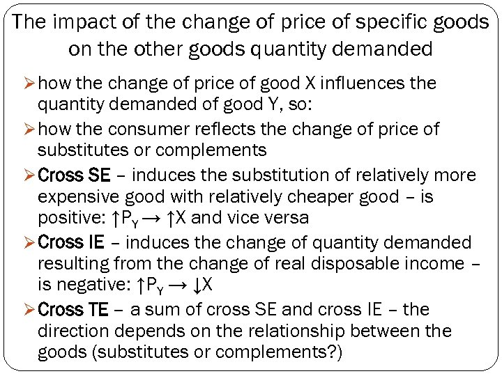 The impact of the change of price of specific goods on the other goods
