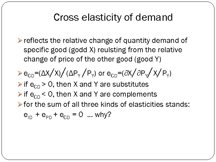 Cross elasticity of demand Ø reflects the relative change of quantity demand of specific