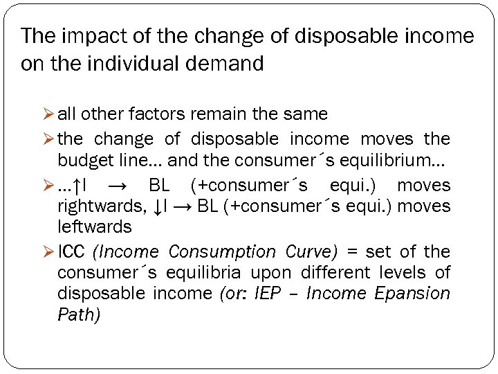 The impact of the change of disposable income on the individual demand Ø all