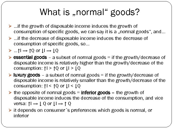 "What is ""normal"" goods? Ø. . . if the growth of disposable income induces"
