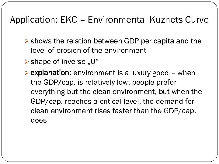 Application: EKC – Environmental Kuznets Curve Ø shows the relation between GDP per capita