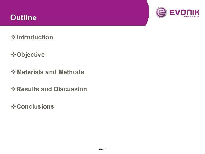 Outline v Introduction v Objective v Materials and Methods v Results and Discussion v