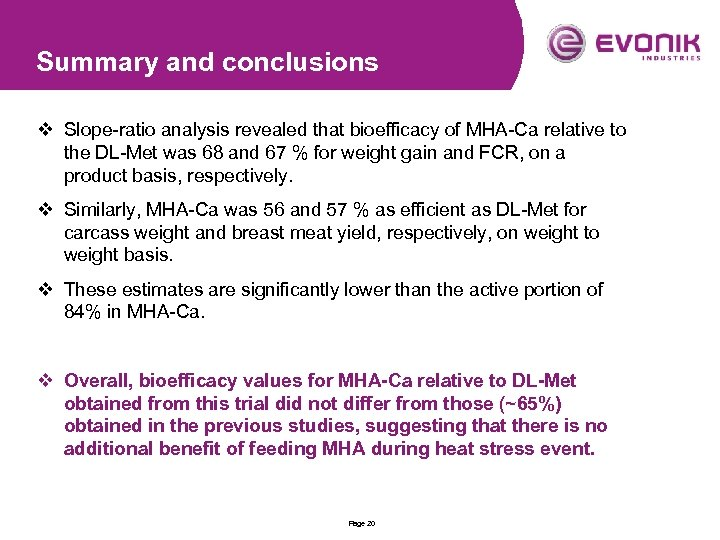 Summary and conclusions v Slope-ratio analysis revealed that bioefficacy of MHA-Ca relative to the