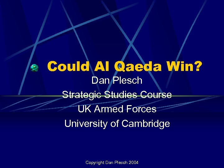 Could Al Qaeda Win? Dan Plesch Strategic Studies Course UK Armed Forces University of