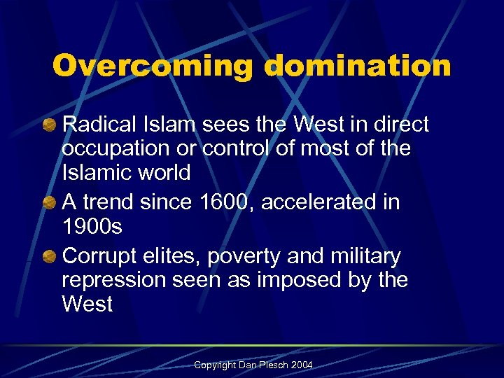 Overcoming domination Radical Islam sees the West in direct occupation or control of most