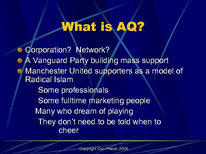 What is AQ? Corporation? Network? A Vanguard Party building mass support Manchester United supporters
