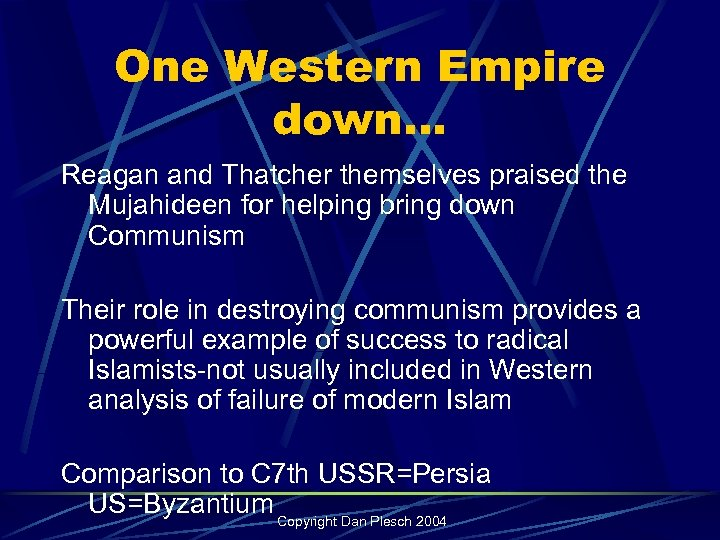 One Western Empire down… Reagan and Thatcher themselves praised the Mujahideen for helping bring