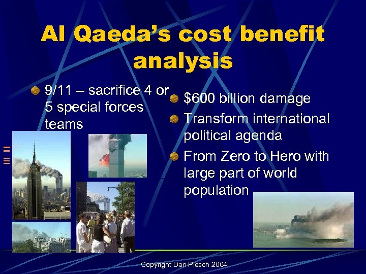 Al Qaeda's cost benefit analysis 9/11 – sacrifice 4 or 5 special forces teams