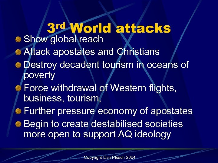 3 rd World attacks Show global reach Attack apostates and Christians Destroy decadent tourism