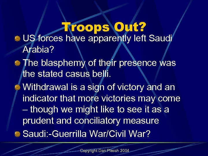 Troops Out? US forces have apparently left Saudi Arabia? The blasphemy of their presence