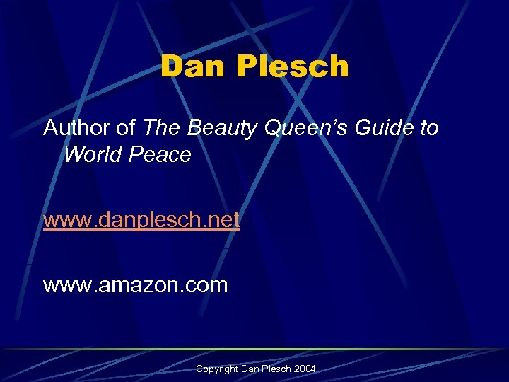 Dan Plesch Author of The Beauty Queen's Guide to World Peace www. danplesch. net