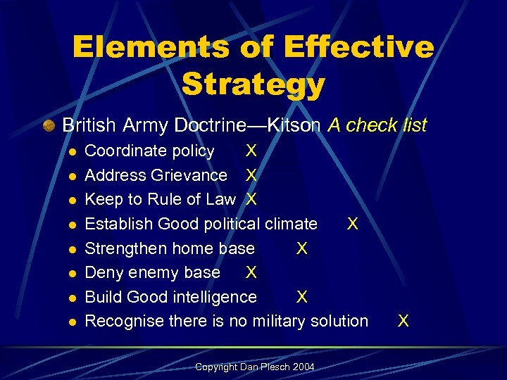 Elements of Effective Strategy British Army Doctrine—Kitson A check list l l l l