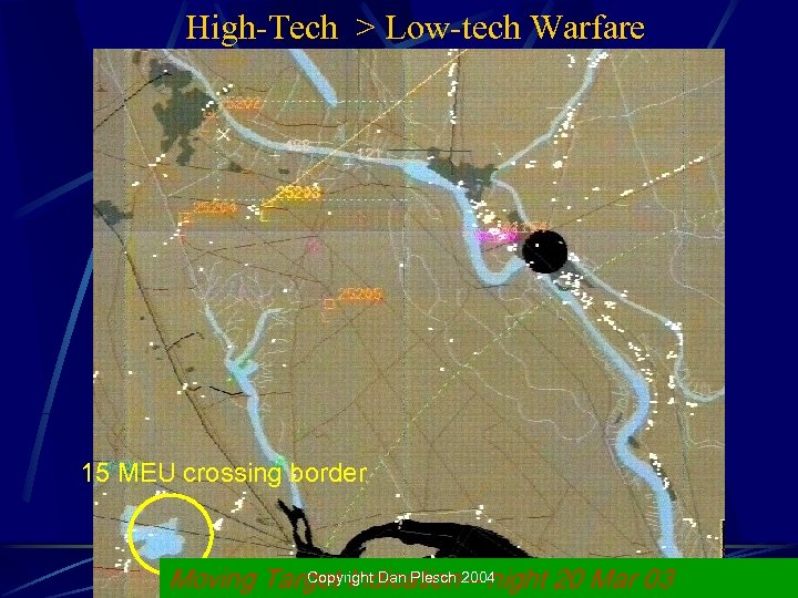 High-Tech > Low-tech Warfare 15 MEU crossing border Copyright Dan Plesch – night 20